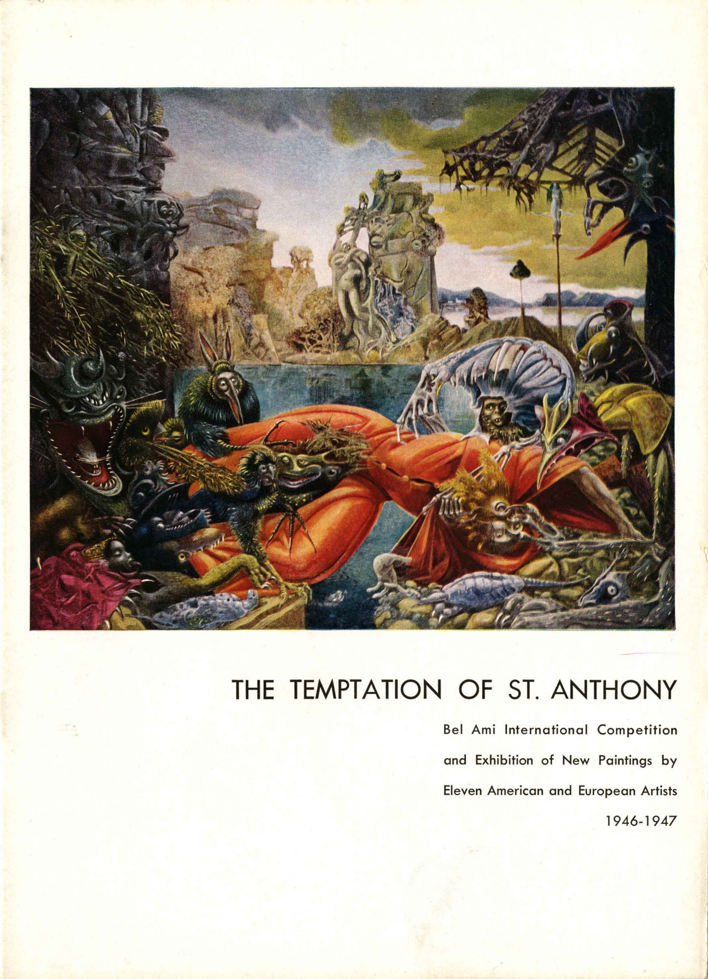 The temptation of St  Anthony  An exhibition of eleven paintings by noted  American and European artists submitted in competition for the selection of