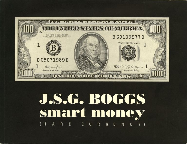 J. S. G. Boggs: smart money (hard currency). J. S. G. Boggs.