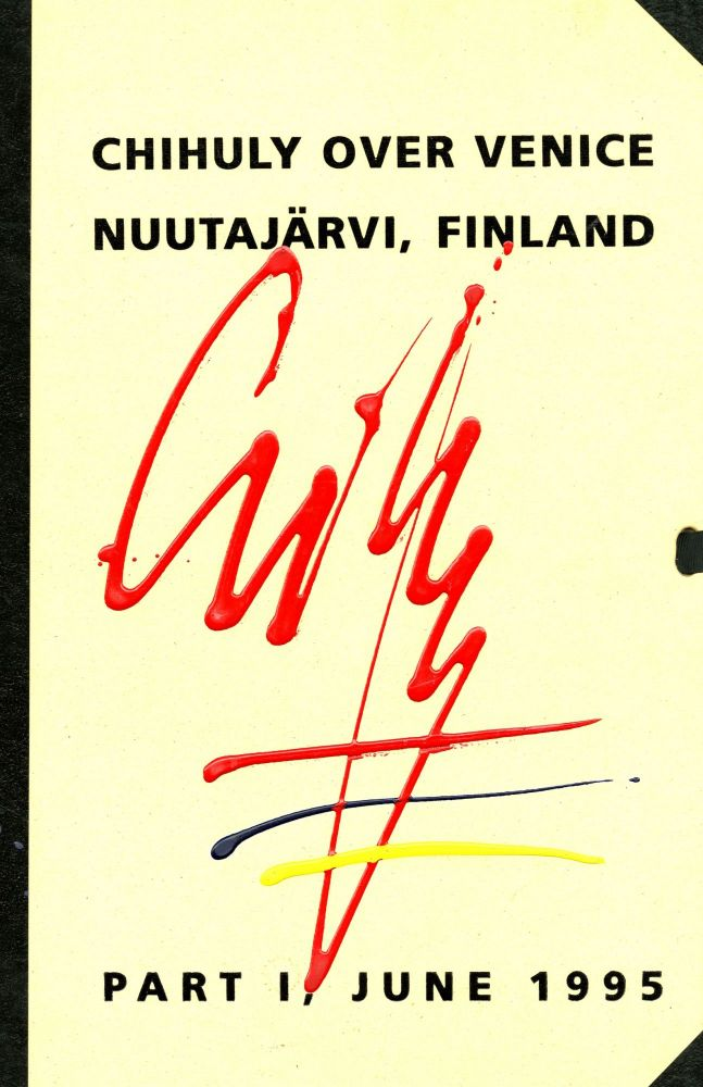 Chihuly over Venice: Nuutajärvi, Finland: part I, June 1995 [cover title]. Dale. With unique signed cover Chihuly.
