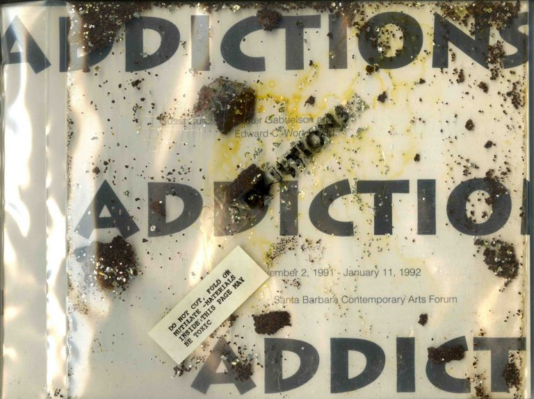 Addictions. An artist's book by Walter Gabrielson & Edward C. Wortz; Santa Barbara Contemporary Arts Forum, 1991. Walter Gabrielson, , Edward C. Wortz.