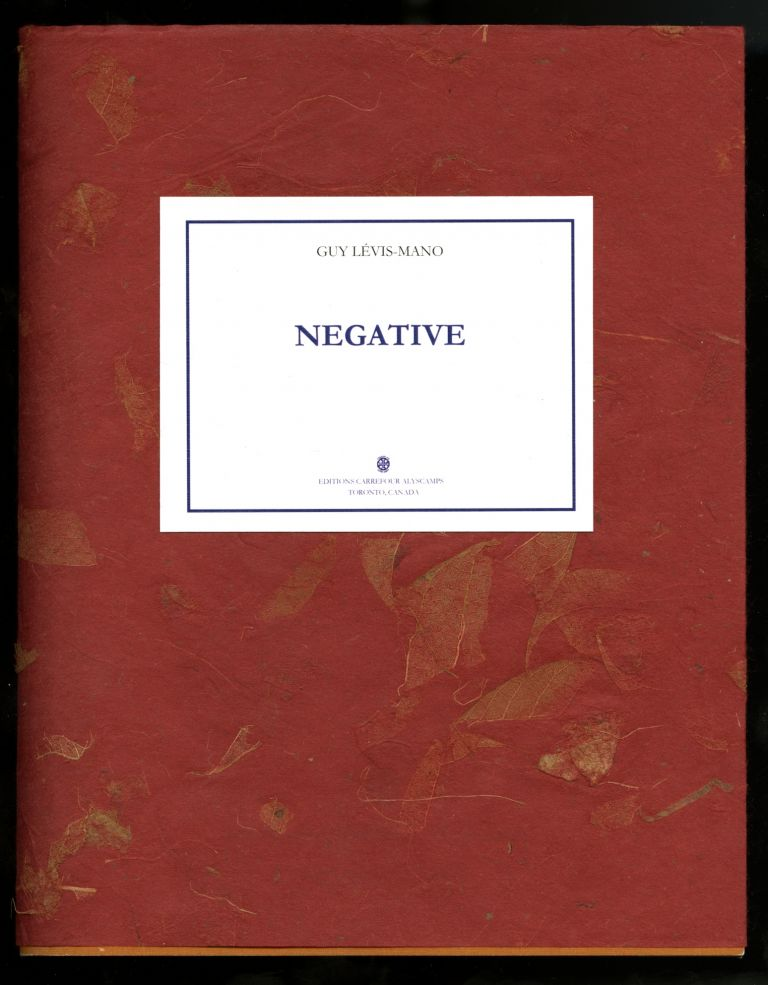 Negative. Translated and edited, with an Afterword by Karl Orend. Guy. Man Ray. Orend Levis-Mano, Karl. GLM.