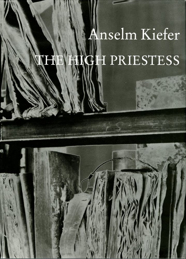 Anselm Kiefer: the high priestess. Anselm. Zweite Kiefer, Armin.