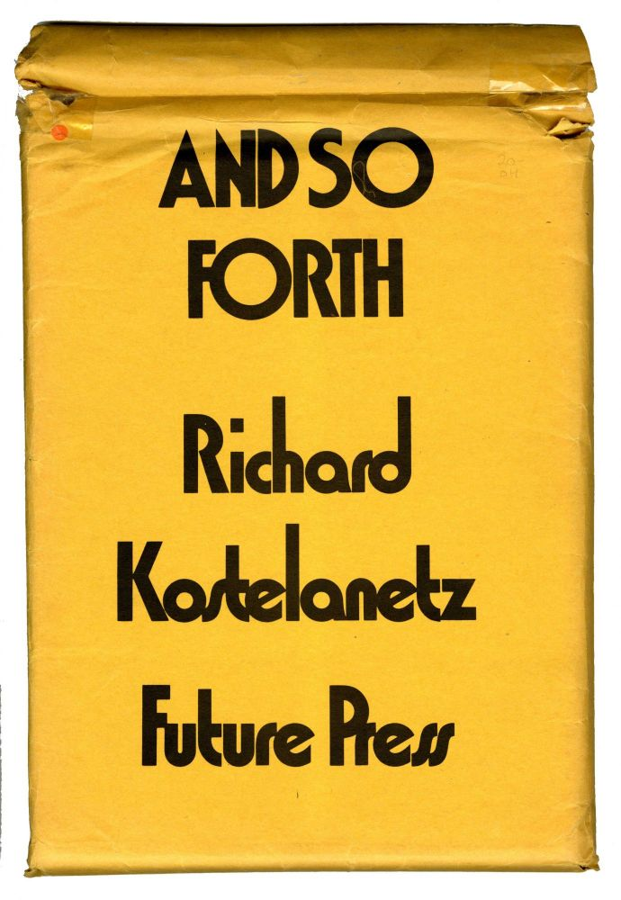 And so forth. Richard Kostelanetz.