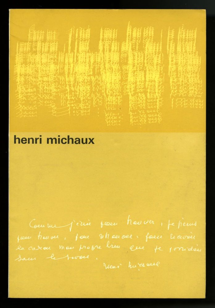 Henri Michaux. 2 publications, dated 1964 and 1988, Drawings 1950-1981. Henri Michaux.