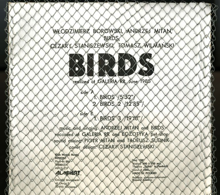 """Ptaki. Birds, realized at Galeria RR, June 1985 [12-inch vinyl LP record in pasteboard sleeve and wire mesh covering, """"Art"""" packaging]. Andrzej. Borowski Mitan, Wlodzimierz. Birds."""