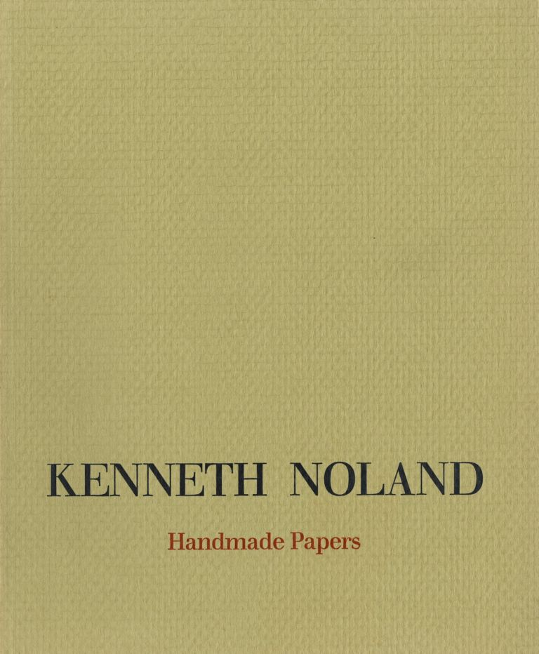 Kenneth Noland: handmade papers. Kenneth Noland, Judith Goldman.