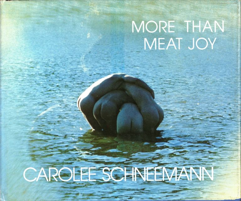More than meat joy: complete performance works & selected writing. Inscribed. Carolee Schneemann.