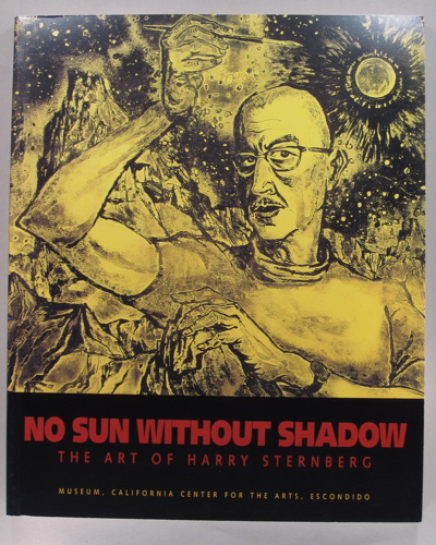 No sun without shadow: the art of Harry Sternberg. [By] Ellen Fleurov. Harry Sternberg, California Center for the Arts.