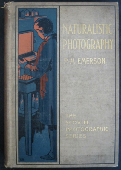 Naturalistic photography for students of the art. Third edition revised, enlarged, and re-written in parts. Emerson, Peter Henry.