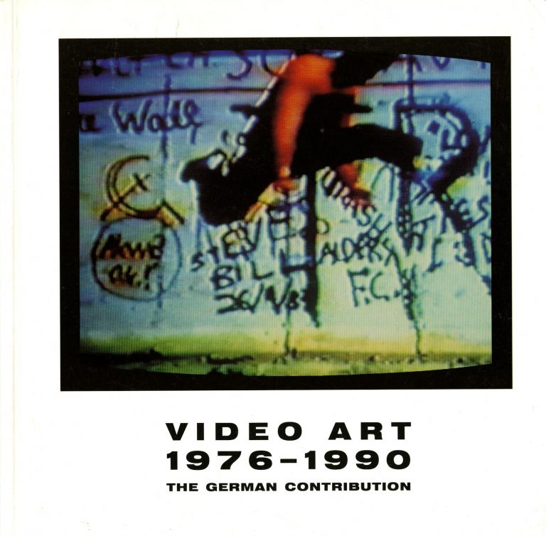 Video art 1976-1990/The German contribution/a selection. Goethe Institute Munich.