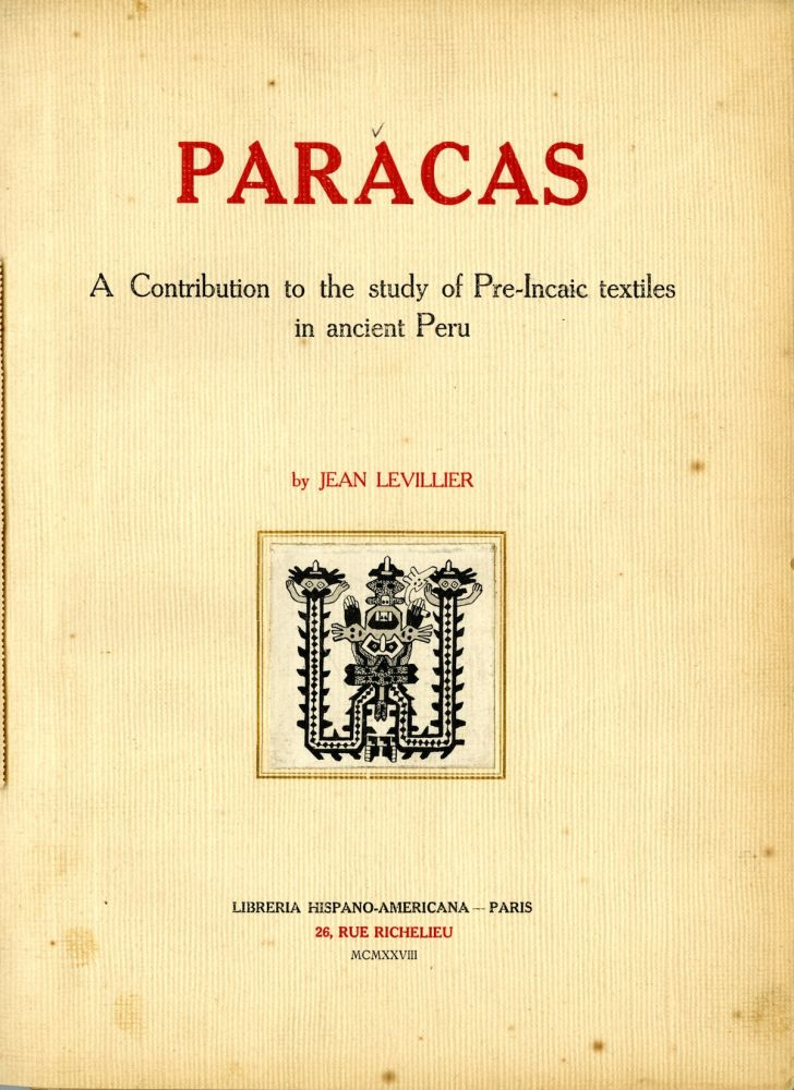 Paracas: a contribution to the study of Pre-Incaic textiles in ancient Peru. SALE PRICE through December 31, 2019. Jean Levillier.