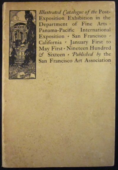 Illustrated catalogue of the Post-Exposition Exhibition in the Department of Fine Arts, Panama-Pacific International Exposition, San Francisco, California, January First to May First, Nineteen Hundred & Sixteen. San Francisco Art Association, Panama-Pacific International Exposition.