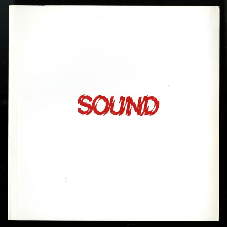 Sound: an exhibition of sound sculpture, instrument building, and accoustically tuned spaces. July 14-August 31, 1979. Robert Smith, Bob Wilhite, curators.