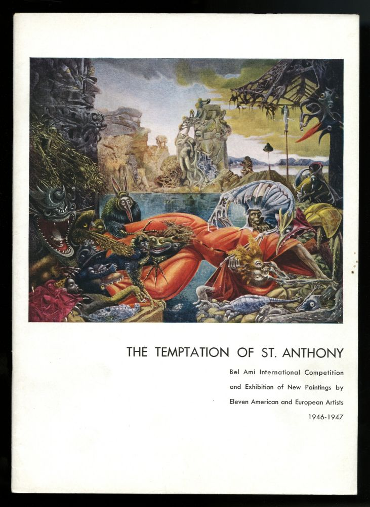 The temptation of St. Anthony. An exhibition of eleven paintings by noted American and European artists submitted in competition for the selection of the one to be featured in the Loew-Lewin motion picture based on Guy de Maupassant's novel, The Private Affairs of Bel Ami. The exhibition will be circulated… until the end of 1947; Bel Ami International Art Competition. Marcel Duchamp, Alfred J. Barr, Jr., Harriet Janis, Sidney, Alfred Lewin, designer.