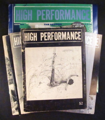 High performance: the performance art quarterly [subtitle varies]. All original copies. Nos. 1-76, plus out-of-series issue (all pub.; ceased with 76). Linda Frye Burnham, , Steven Durland.