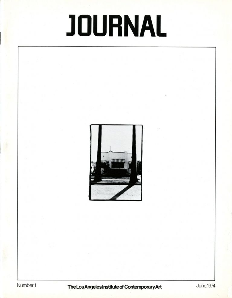 Journal. [Alternate title: LAICA Journal.] Los Angeles Institute of Contemporary Art. Numbers 1-48, June 1974–1987. Complete. Fidel Danieli, Eleanor Antin.