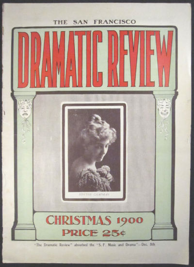 San Francisco Dramatic Review. Christmas 1900 (vol. 3, no. 15) and Midsummer 1904. SALE PRICE through December 31, 2019. Charles H. Farrell, Charles H. Lombard, proprietors.