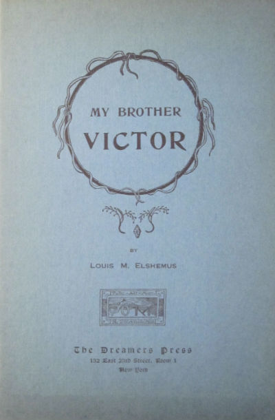 My brother Victor: a convalescent's fantasy. Louis M. Elshemus, Eilshemius.