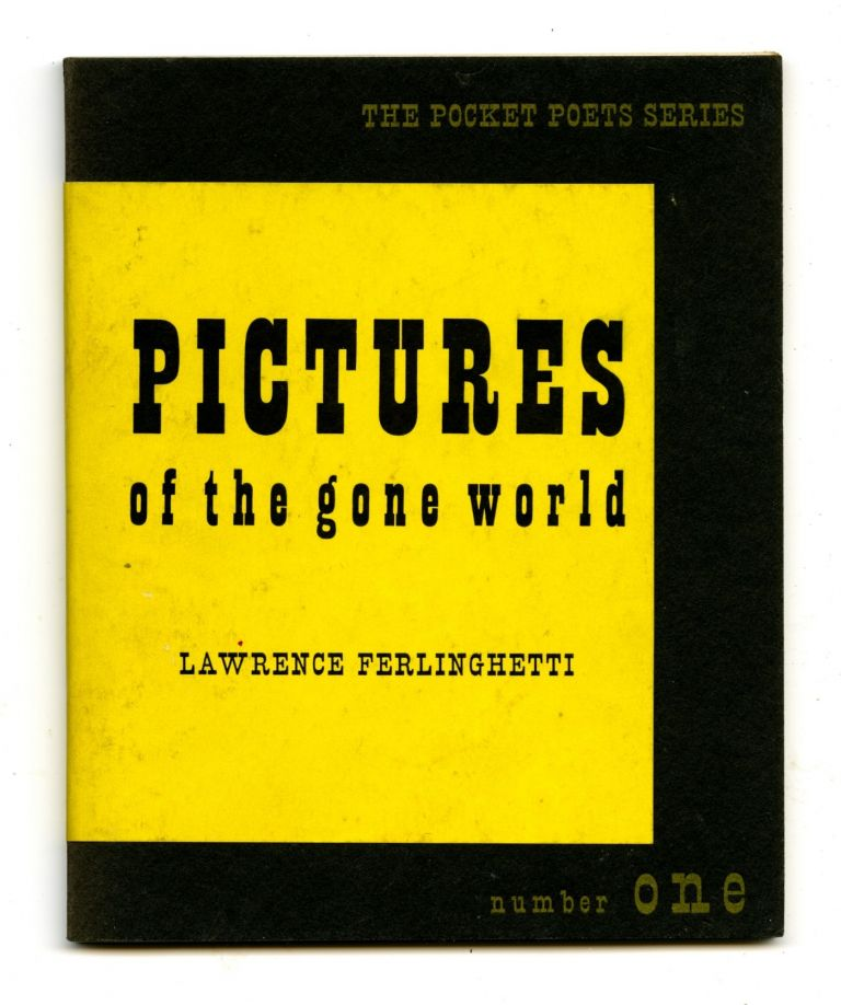 Pictures of the gone world. True 1st edition. Lawrence Ferlinghetti.