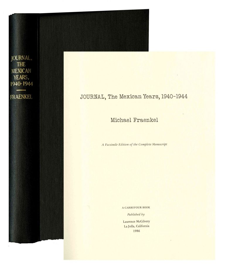 Journal, the Mexican years, 1940-1944. A facsimile edition of the complete manuscript. Michael Fraenkel.