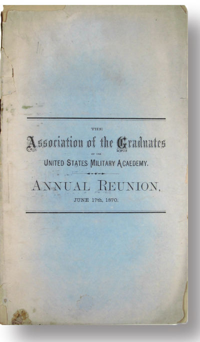 The Association of the Graduates of the United States Military Acaedemy [Academy]. Annual reunion, June 17th, 1870. [Cover title.]. United States Military Acaedemy, West Point Academy.