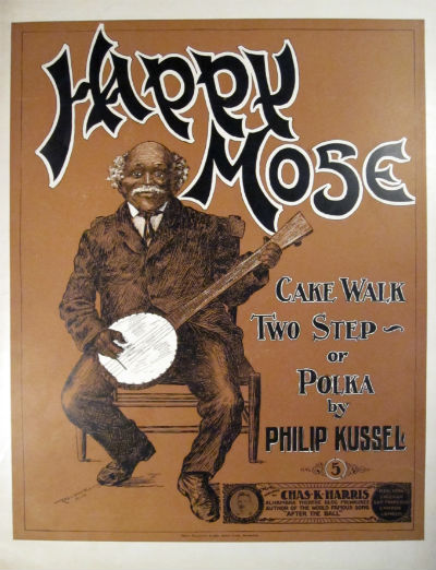 Happy Mose: cake walk, two step, or polka. Philip Kussel.