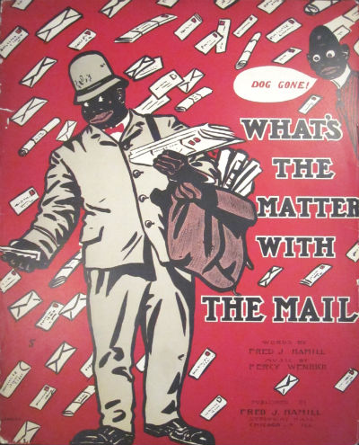 What's the matter with the mail. Fred J. Hamill, Percy Wenrich.