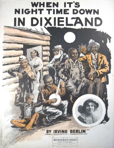 When it's night time down in Dixieland. Irving Berlin.