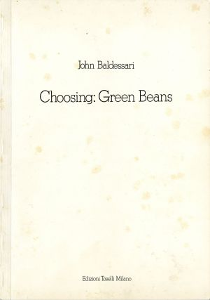 Choosing: green beans. John Baldessari.