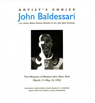 John Baldessari, e.g., Grass, Water Heater, Mouths, & etc. (for John Graham). John Baldessari,...