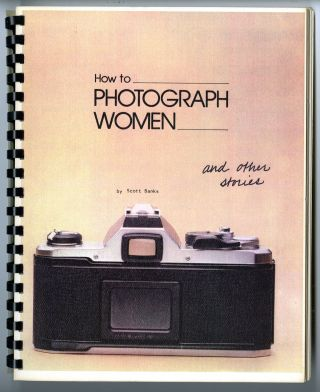 How to photograph women and other stories. Scott Banks.