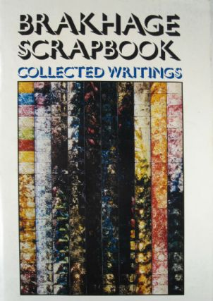 Brakhage scrapbook: collected writings 1964-1980. Edited by Robert A. Haller. Stan Brakhage