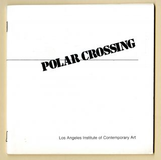 Polar crossing: 3 Europeans, an exhibition organized by Chris Burden; Richard Kriesche, Austria;...