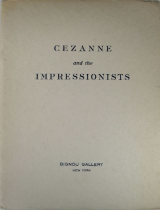 Cezanne and the Impressionists. Paul Cézanne, New York Bignou Gallery, Cezanne