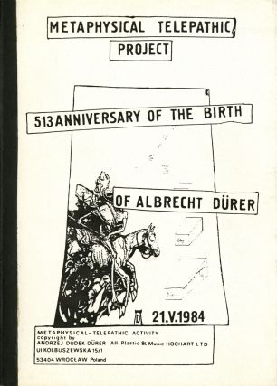 Metaphysical telepathic project: 513 anniversary of the birth of Albrecht Dürer. 21.V.1984. Andrzej Dudek Dürer.