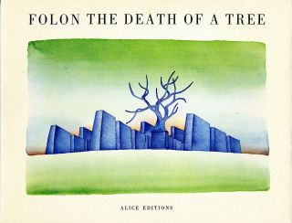 The death of a tree. First edition, with original color lithograph by Max Ernst. Jean-Michel Folon