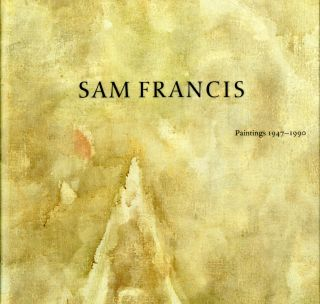 Sam Francis: paintings 1947-1990. Sam. Agee Francis, William C