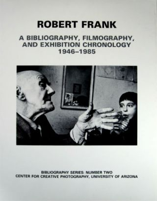 Robert Frank: a bibliography, filmography, and exhibition chronology, 1946-1985. Robert Frank, Stuart. Frank Alexander, Robert.