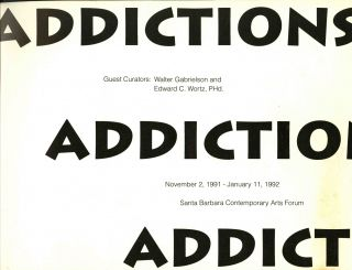 Addictions. An artist's book by Walter Gabrielson & Edward C. Wortz; Santa Barbara Contemporary Arts Forum, 1991