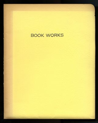 Book works: an exhibition of contemporary books executed by visual artists incorporating image, concept, language and sequence