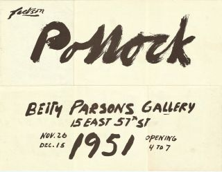 Jackson Pollock. Betty Parsons Gallery, 15 East 57th St, Nov. 26 [to] Dec. 15 1951, opening 4 to...