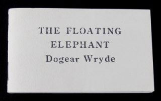 The floating elephant. [By] Dogear Wryde. AND The dancing rock. [By] Ogdred Weary. Signed. Edward Gorey.