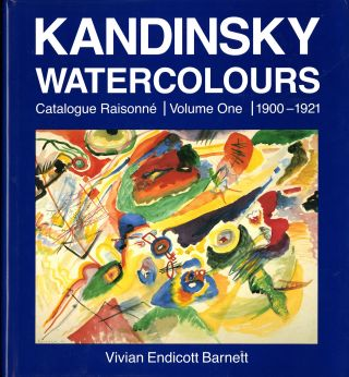 Kandinsky watercolours: catalogue raisonne; volume one, 1900-1921 AND volume two, 1922-1944...