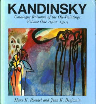 Kandinsky: catalogue raisonne of the oil-painting. Volume one 1900-1915 AND Volume two 1916-1944....