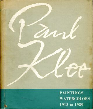 Paul Klee: paintings, watercolors, 1913-1939. Paul. Nierendorf Klee, introduction, ed. James Johnson Sweeney, Karl.