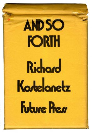 And so forth. Richard Kostelanetz