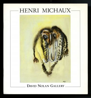 Henri Michaux. 2 publications, dated 1964 and 1988, Drawings 1950-1981