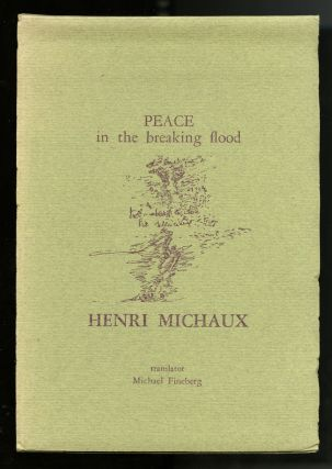 Peace in the breaking flood. Translator: Michael Fineberg. Henri MIchaux