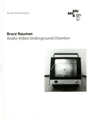 Audio-video underground chamber. Bruce Nauman.