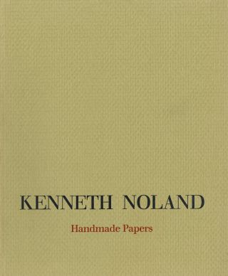 Kenneth Noland: handmade papers. Kenneth Noland, Judith Goldman
